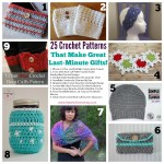 25 Crochet Patterns for Last Minute Gifts