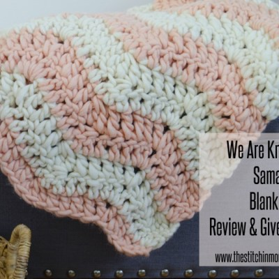 We Are Knitters Samasana Blanket Kit Review and a Giveaway!
