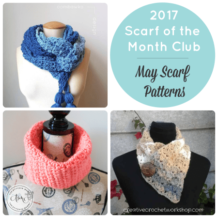 2017 Scarf of the Month Club hosted by The Stitchin' Mommy and Oombawka Design - May Scarf Patterns #ScarfoftheMonthClub2017 | www.thestitchinmommy.com