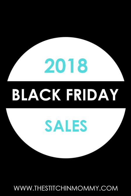 2018 Black Friday Sales | www.thestitchinmommy.com