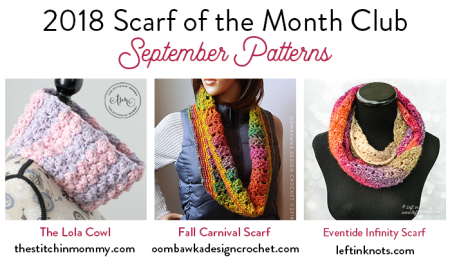 2018 Scarf of the Month Club hosted by The Stitchin' Mommy and Oombawka Design - September Scarf Patterns #ScarfoftheMonthClub2018 | www.thestitchinmommy.com