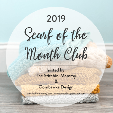 2019 Scarf of the Month Club hosted by The Stitchin' Mommy and Oombawka Design: 36 FREE Crochet Scarf Patterns January - December 2019 | www.thestitchinmommy.com