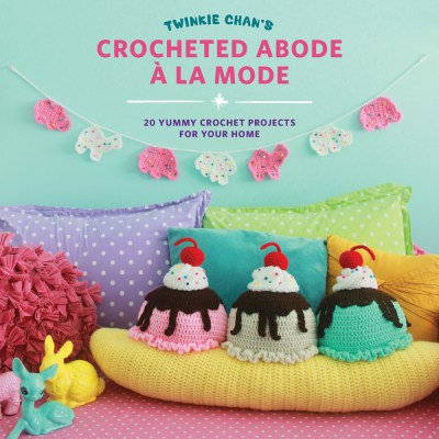 Crocheted Abode A La Mode by Twinkie Chan – Book Review and Pattern Excerpt
