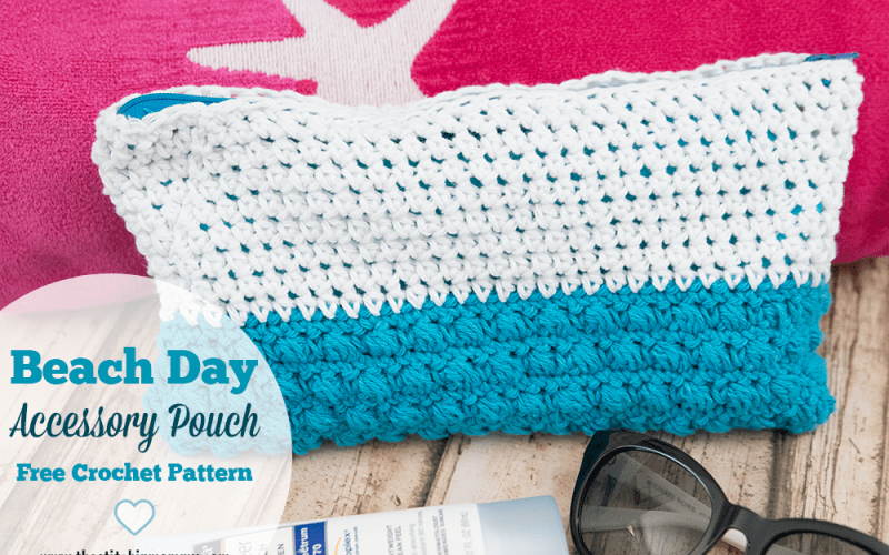 Beach Day Accessory Pouch – Free Crochet Pattern #CelebrateMomCAL