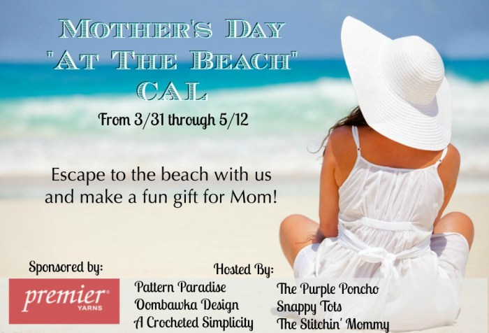 #CelebrateMomCAL - 2017 Mother's Day At The Beach CAL hosted by Pattern Paradise, Oombawka Design, A Crocheted Simplicity, The Purple Poncho, Snappy Tots and The Stitchin' Mommy | www.thestitchinmommy.com