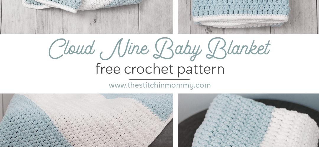 Cloud Nine Baby Blanket – Free Crochet Pattern