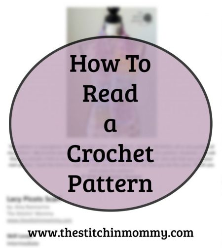 How to Read a Crochet Pattern tutorial by The Stitchin' Mommy | www.thestitchinmommy.com