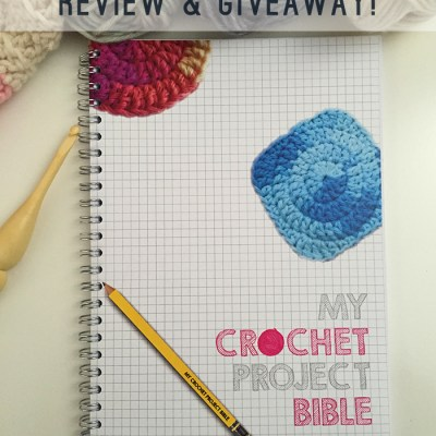 My Crochet Project Bible Review and Giveaway