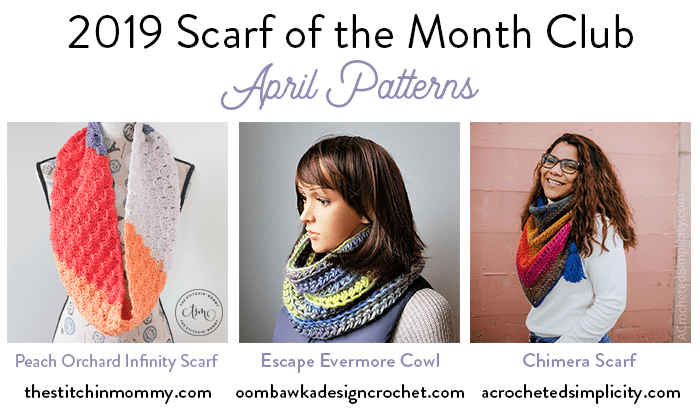 2019 Scarf of the Month Club hosted by The Stitchin' Mommy and Oombawka Design - April Patterns #ScarfoftheMonthClub2019 | www.thestitchinmommy.com