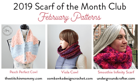 2019 Scarf of the Month Club hosted by The Stitchin' Mommy and Oombawka Design - February Patterns #ScarfoftheMonthClub2019 | www.thestitchinmommy.com