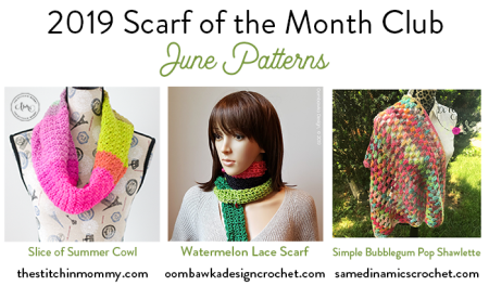 2019 Scarf of the Month Club hosted by The Stitchin' Mommy and Oombawka Design - June Patterns #ScarfoftheMonthClub2019 | www.thestitchinmommy.com