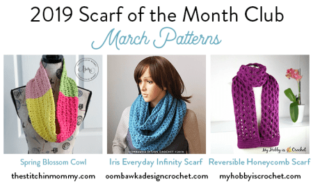 2019 Scarf of the Month Club hosted by The Stitchin' Mommy and Oombawka Design - March Patterns #ScarfoftheMonthClub2019 | www.thestitchinmommy.com