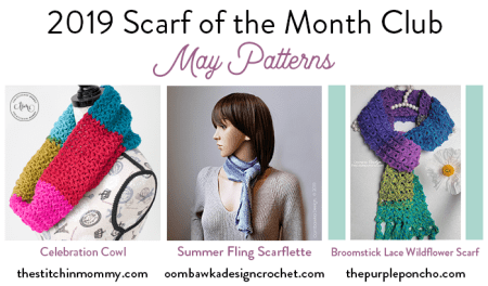 2019 Scarf of the Month Club hosted by The Stitchin' Mommy and Oombawka Design - May Patterns #ScarfoftheMonthClub2019 | www.thestitchinmommy.com