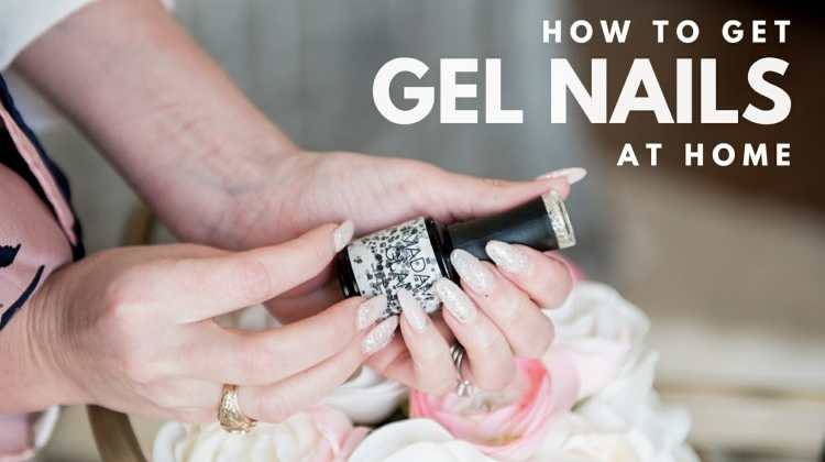 How To Get Gel Nails At Home