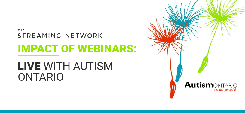 Impact of Webinars: Live With Autism Ontario