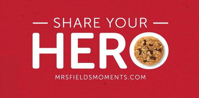 Share Your Hero Mrs. Fields Cookies