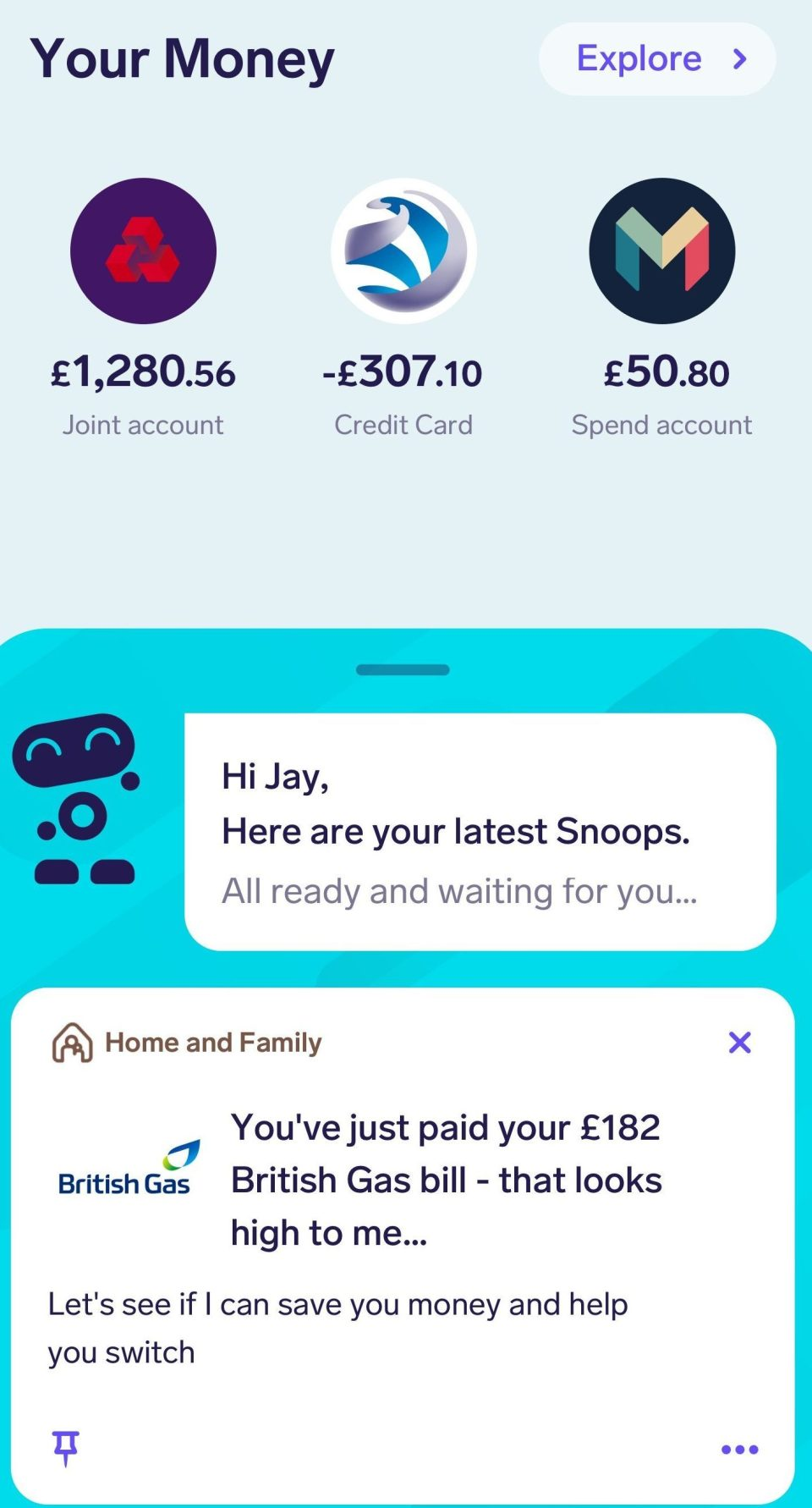 The Snoop app, which is regulated by the Financial Conduct Authority, gives you personalised savings ideas based on your spending