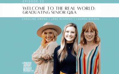 Episode 22 | Welcome to the Real World: Graduating Seniors Q&A Part 1 with Caroline Rose Owens and Lauren Niesen