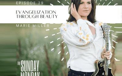Episode 29 | Evangelization through Beauty with Singer-Songwriter Marie Miller
