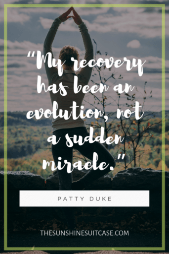 Patty Duke Recovery Quote