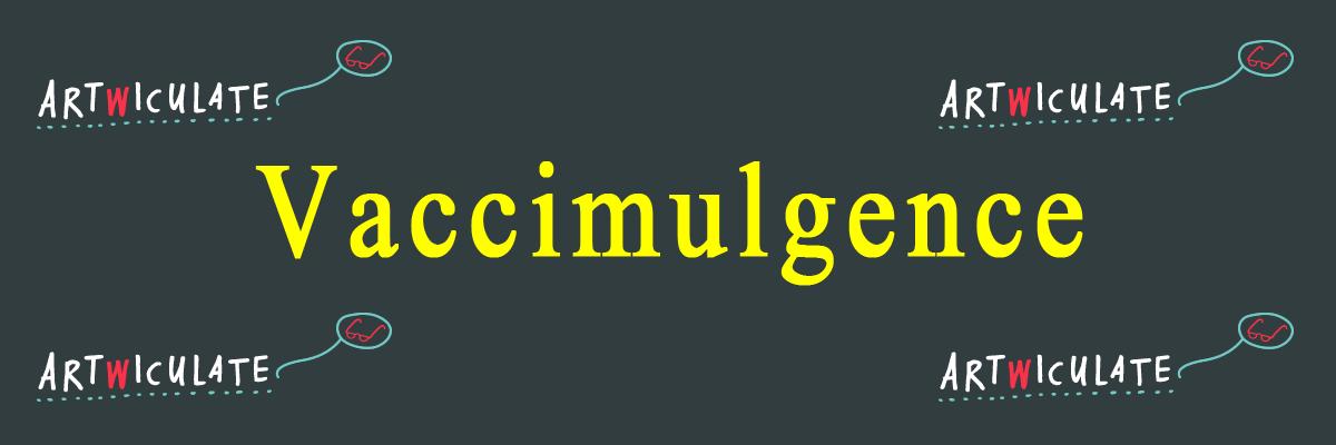 featured Vaccimulgence