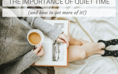 The Importance of Quiet Time (and how to get more of it!)