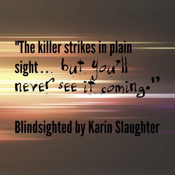 Blindsighted by Karin Slaughter. Gruesome, intense, fast paced, and the first book in The Grant County Series. Check it out!