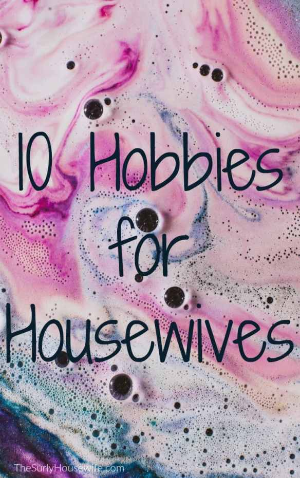 Women often put themselves on the back burner, but finding a hobby to suit you is a great way to revive your life. This post has 10 Hobbies for Housewives!
