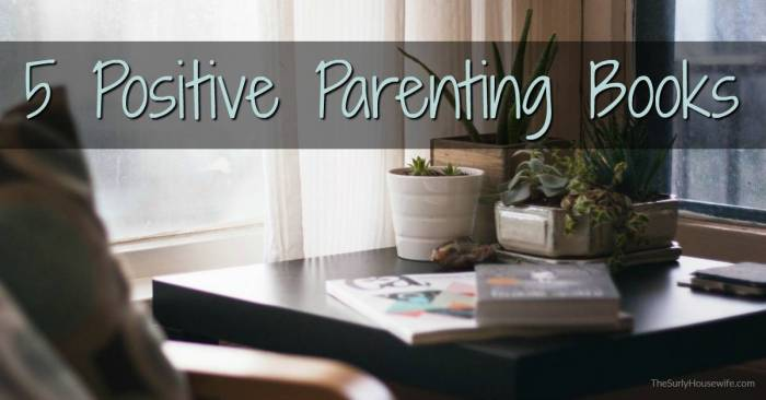 Positive Parenting Books