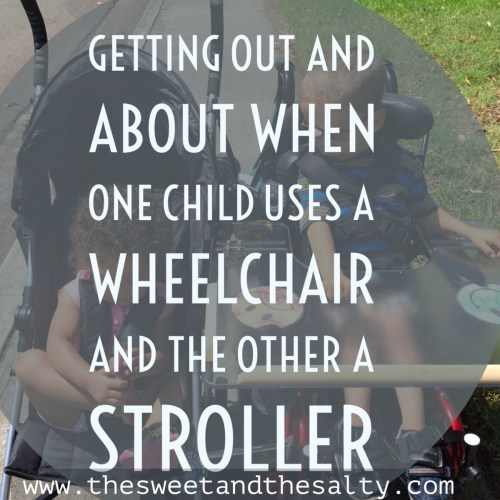 When one child uses a wheelchair and the other a stroller