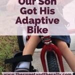 Adaptive Bike Success (Round 2):  How Our Son Got His Adaptive Bike
