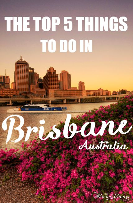 Top 5 things to do in Brisbane, Australia