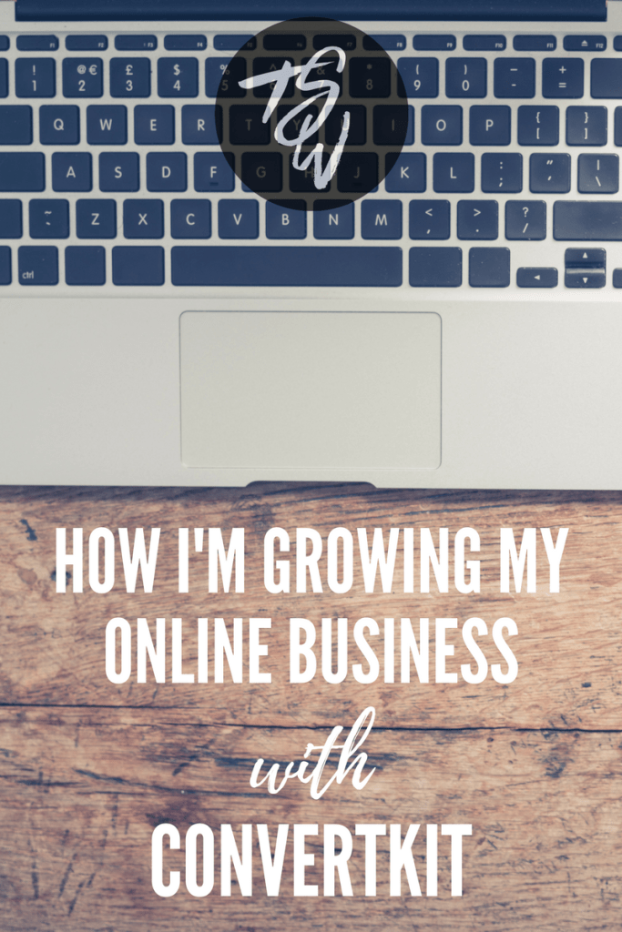 How I'm growing my online business with ConvertKit