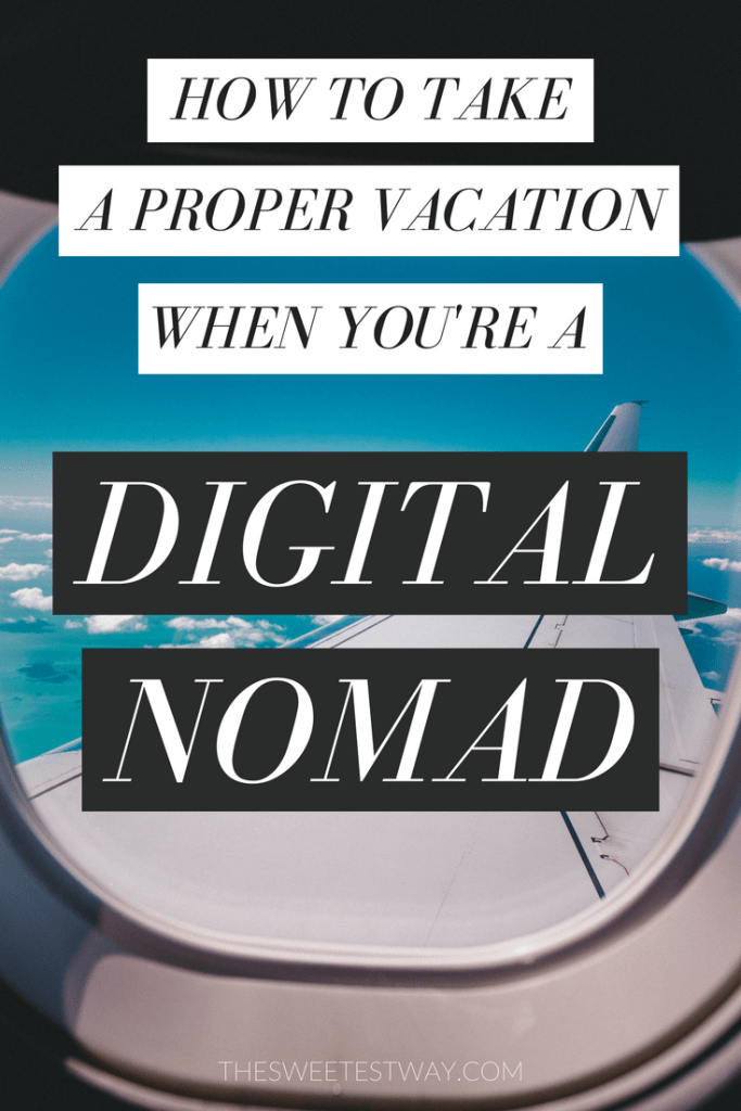 How to Take a Proper Vacation When You're a Digital Nomad and Your Work Travels With You