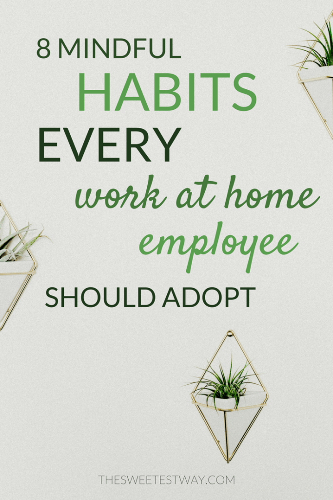 8 MINDFUL HABITS FOR WORK AT HOME EMPLOYEES