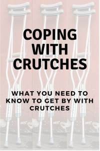 Coping with crutches, how to live independently on crutches.