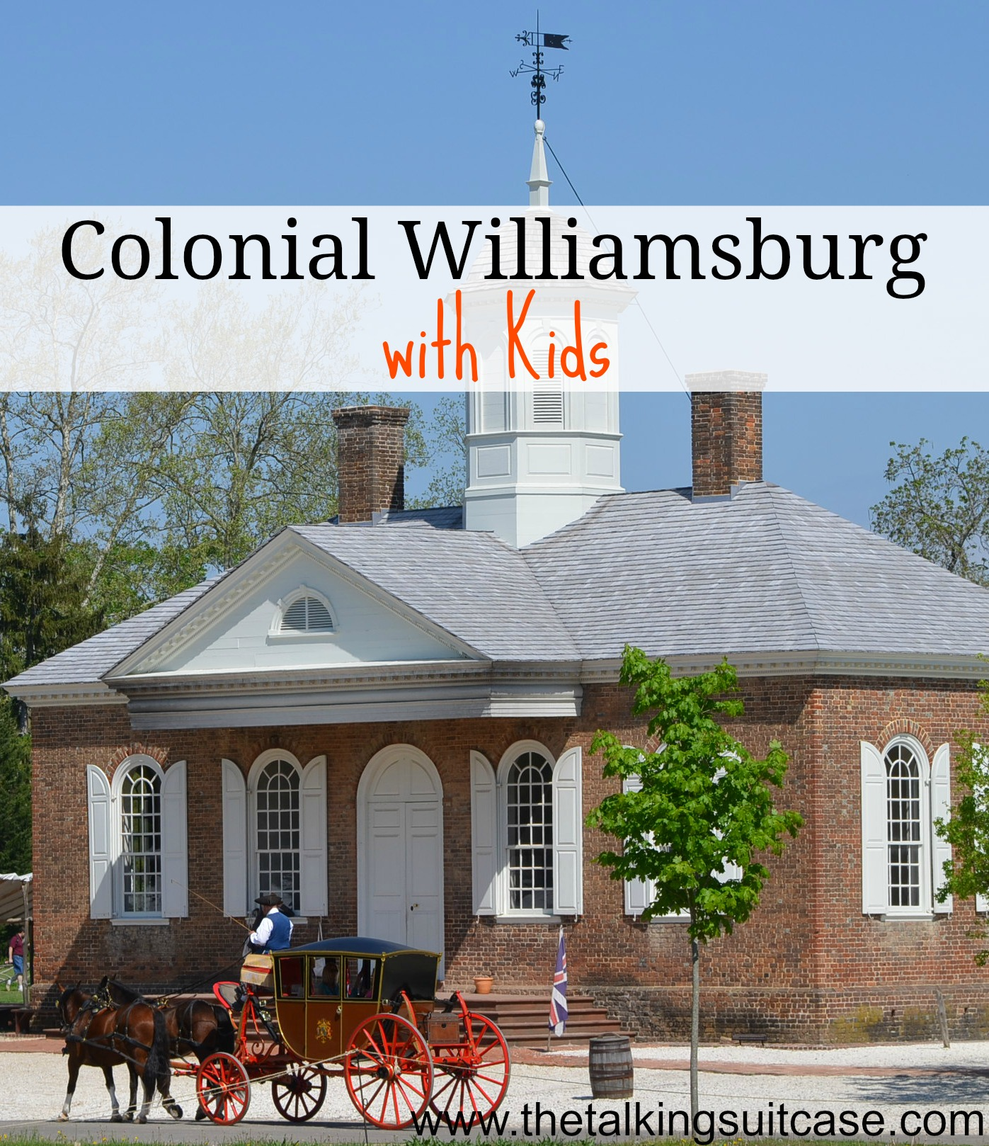 Colonial Williamsburg For Kids Tips For An Unforgettable Trip