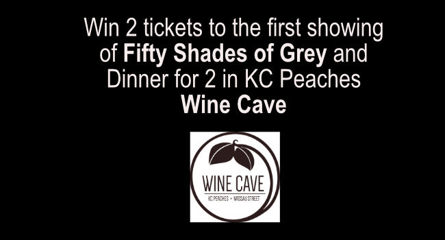 Win Fifty Shades of Grey Tickets and Dinner for 2 in KC Peaches Wine Cave - Closed