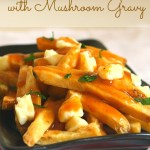Meatless Monday: Vegetarian Poutine with Mushroom Gravy