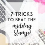 7 Tricks to Beat the Midday Slump