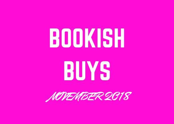 Bookish Buys Nov18