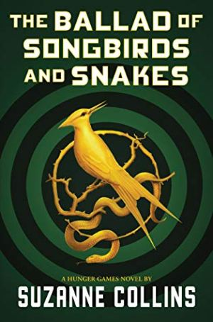 The Ballard of Songbirds and Snakes by Suzanne Collins