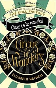 Cover of Circus of Wonders by Elizabeth Macneal