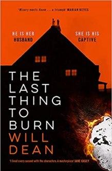 Book cover of The Last Thing To Burn by Will Dean