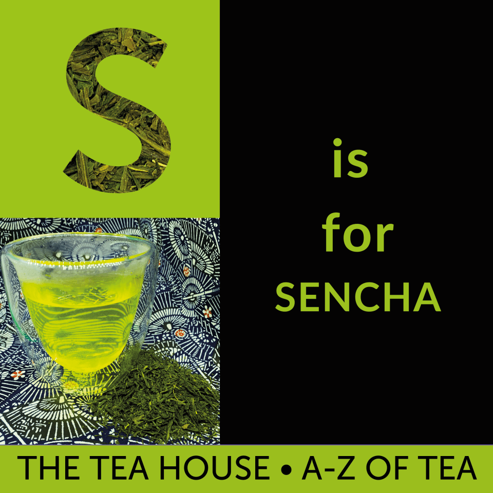 S is for Sencha