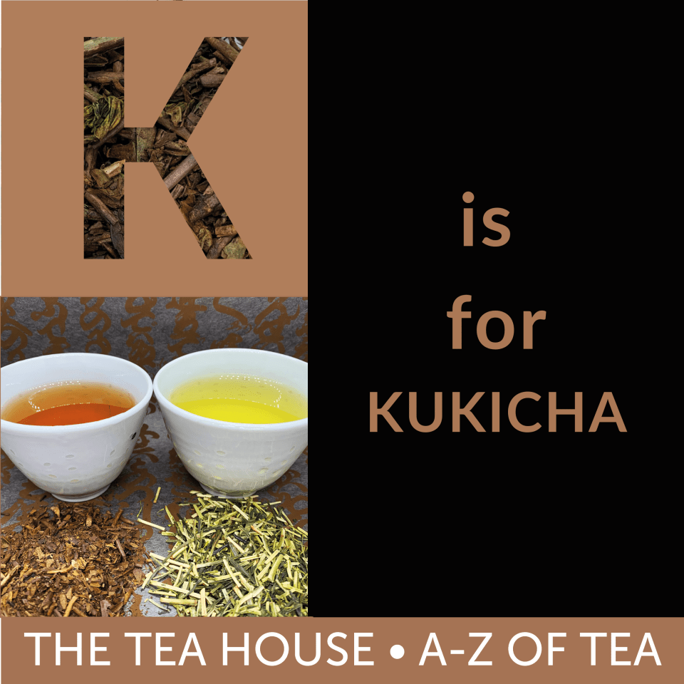 K is for Kukicha