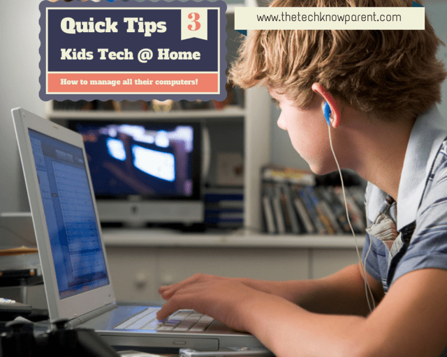 Tips to manage your childs technology computers at home
