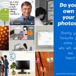 Tech Tip Friday – who owns your pics?