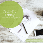 Tech-Tip Friday- In Case of Emergency