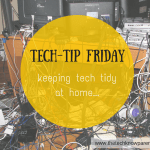Tech-Tip Friday – keeping tech tidy at home…